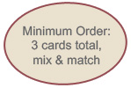 Minimum Order: 3 cards total mix and match